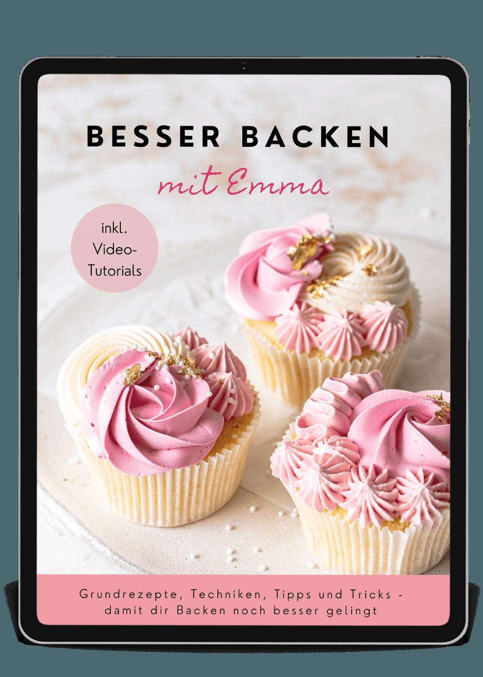 Besser Backen Ebook mit Emma. Grundrezepte, Techniken, Tipps und Tricks. Backen kann so einfach sein. Emmas Lieblingsstücke